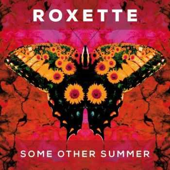Roxette - Some Other Summer [Maxi-Single] (2016)