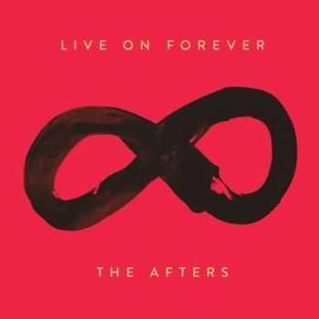 The Afters - Live on Forever (2016)