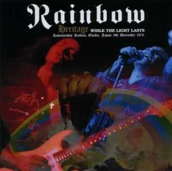 Rainbow - Heritage While The Light Last (+ Bonus CD) (1976)