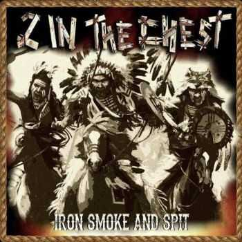 2 In The Chest - Iron Smoke & Spit (2016)