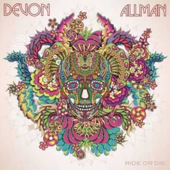 Devon Allman - Ride or Die (2016)