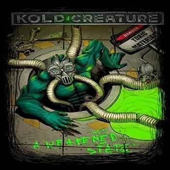 Kold Creature - A Weakened State (2016)