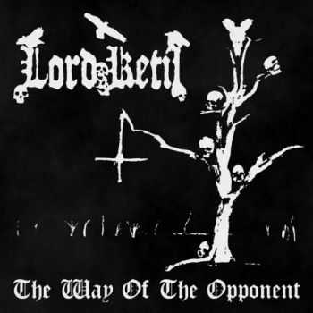 Lord Ketil - The Way of the Opponent (2016)