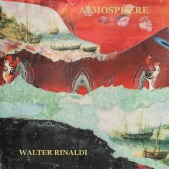 Walter Rinaldi - Atmosphere (2016)