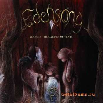 Edensong - Years In The Garden Of Years (2016)