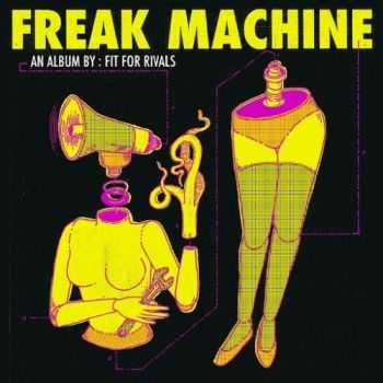 Fit for Rivals - Freak Machine (2016)