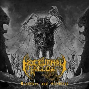Nocturnal Hollow - Deathless And Fleshless (2016)