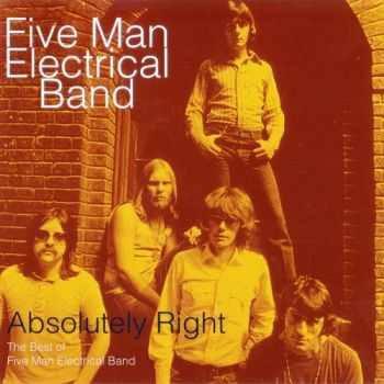 Five Man Electrical Band - Absolutely Right-The Best of Five Man Electrical Band 1970-1973 (1995)
