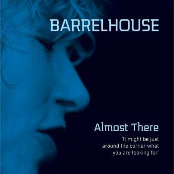 Barrelhouse - Almost There (2016)