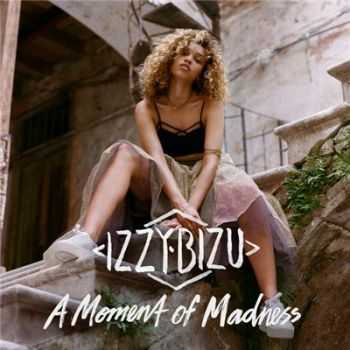 Izzy Bizu - A Moment Of Madness [Deluxe Edition] (2016)