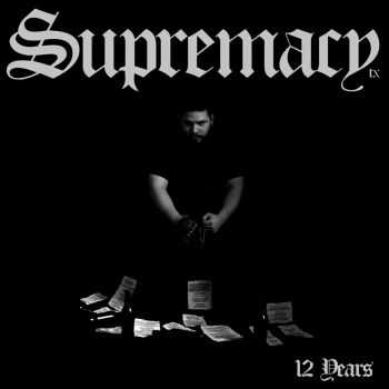 Supremacy - 12 Years (2015)