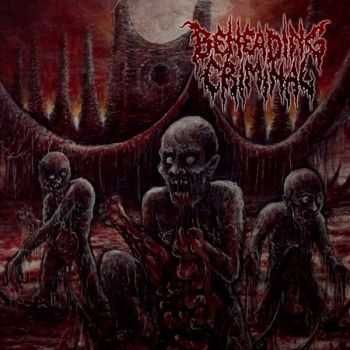 Beheading Criminal - Self Crushed Defeat Soul [EP] (2016)