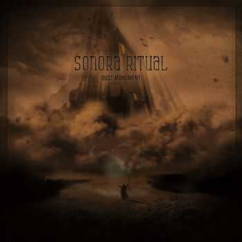 Sonora Ritual - Dust Monument (2016)