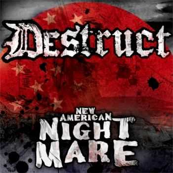 Destruct - New American Nightmare (2011)