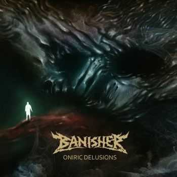 Banisher - Oniric Delusions (2016)