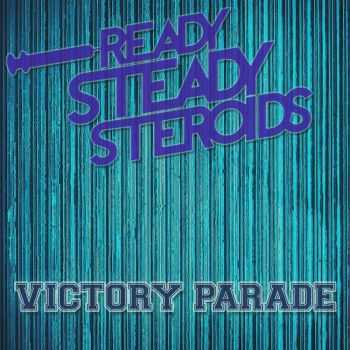 Ready Steady Steroids - Victory Parade (2016)