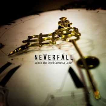 Neverfall - When The Devil Comes A'Callin' (2016)