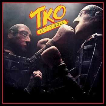 TKO – Let It Roll [RockCandy Remastered 2016]