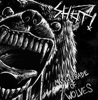 SHOT! - Masquerade Of Wolves [ep] (2016)