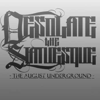 Desolate The Statuesque - The August Underground (2013)