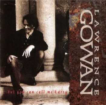 Gowan - But You Can Call Me Larry (1993) Lossless