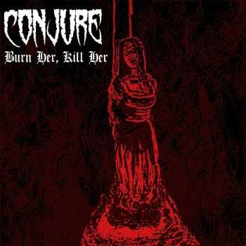 Conjure - Burn Her, Kill Her (ep 2015)
