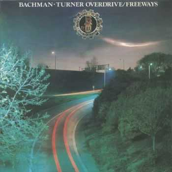 Bachman-Turner Overdrive - Freeways 1977 (Lossless)
