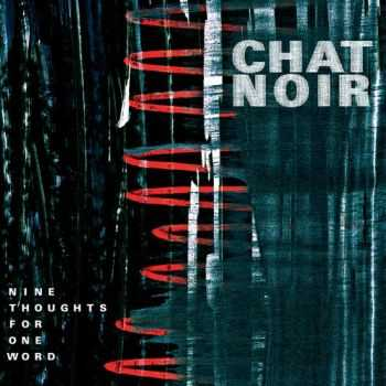 Chat Noir - Nine Thoughts For One Word (2016)