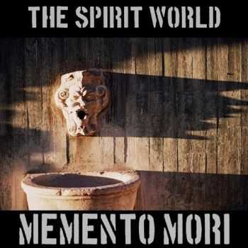 The Spirit World - Memento Mori (2016)