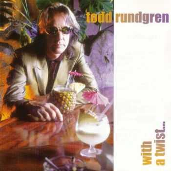 Todd Rundgren - With A Twist (1997) Lossless