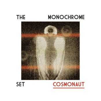 The Monochrome Set - Cosmonaut (2016)