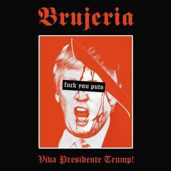 Brujeria - Viva Presidente Trump! (Single) (2016)