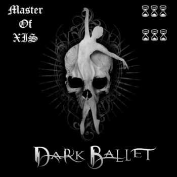 Dark Ballet - Master Of Xis (2016)