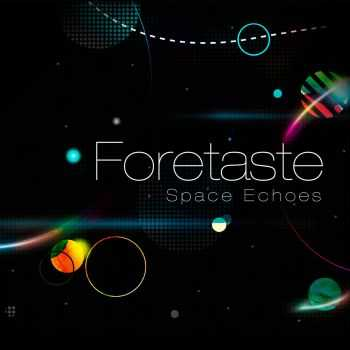 Foretaste - Space Echoes (2016)