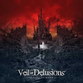 Veil Of Delusions - Echoes of Dawn (2016)