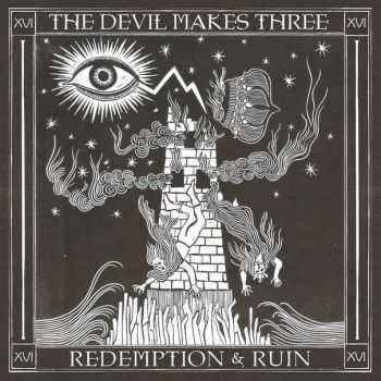The Devil Makes Three - Redemption & Ruin (2016)
