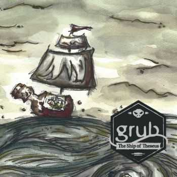 Grub – Ship of Theseus (2016)