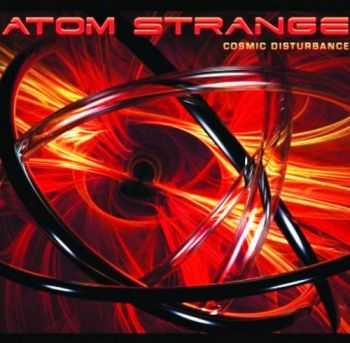 Atom Strange - Cosmic Disturbance (2010) [Web Release] Lossless+MP3
