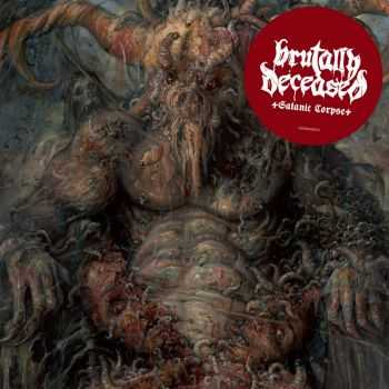 Brutally Deceased - Satanic Corpse (2016)