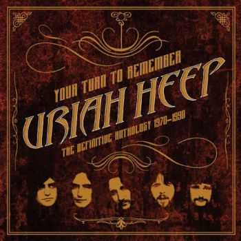 Uriah Heep � Your Turn to Remember: The Definitive Anthology 1970 � 1990 (2016)