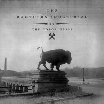The Color Glass - The Brothers Industrial (2016)