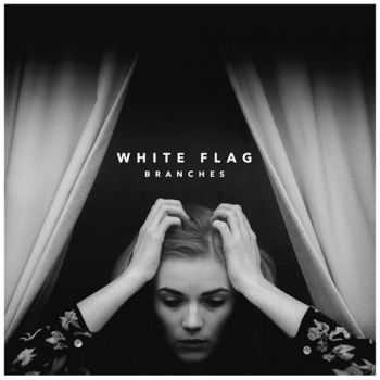 Branches - White Flag 2016