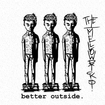The Mellowdicks - Better Outside (2016)