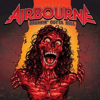 Airbourne - Breakin' Outta Hell (Deluxe Edition) (2016)