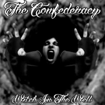 The Confederacy - Witch In The Well (2016)
