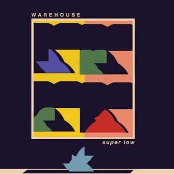 Warehouse – Super Low (2016)