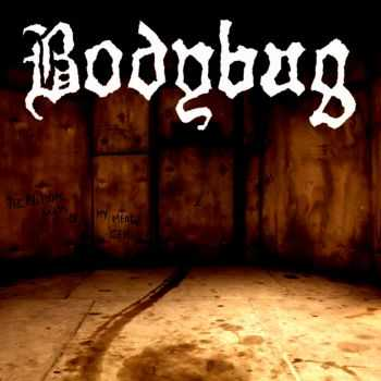 Bodybag – The Bleeding Walls Of My Mental Cell (2016)