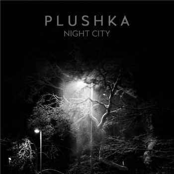 Plushka - Night City (2016)