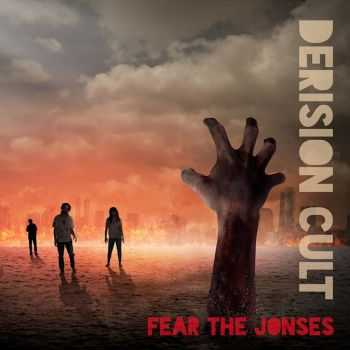 The Derision Cult - Fear The Jonses (2016)