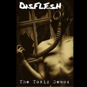 Disflesh - The Toxic Demos (2015)